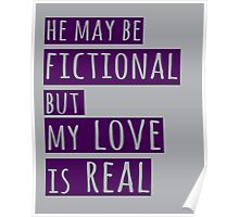 he may be fictional  but my love is real (1) Poster