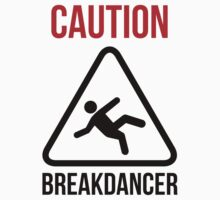 Caution Breakdancer Kids Clothes