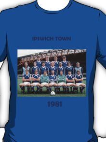 Ipswich Town 1981 - the greatest! T-Shirt