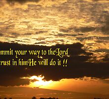 Commit your way to the Lord!!! by Heabar