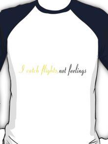 Catch Flights 3 T-Shirt