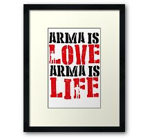 Arma is love, Arma is life Framed Print