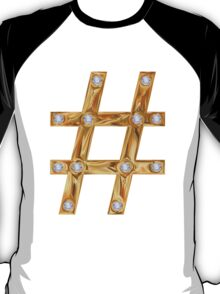Golden hashtag, # gold, # diamond T-Shirt