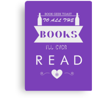 To All The Books I'll Ever Read Canvas Print