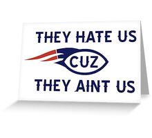 They hate us cuz they aint us BOSTON Greeting Card