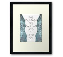 Mountains Are Calling1 Framed Print