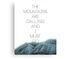 Mountains Are Calling2 Canvas Print