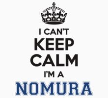 I cant keep calm Im a NOMURA by icant