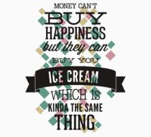 Quote - Money and Ice Cream just work! by ccorkin