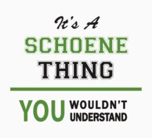It's a SCHOENE thing, you wouldn't understand !! T-Shirt