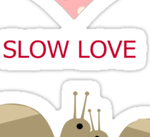 Slow Love Sticker