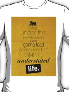 Understated Life T-Shirt