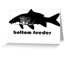 bottom feeder Greeting Card