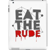 Eat the Rude iPad Case/Skin