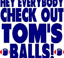 Check Out Tom's Balls! by tommytidalwave