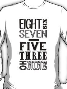 867-5309 (Dark Print) T-Shirt