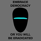 Embrace Democracy or You Will be Eradicated by Marksman