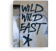 Wild Wild East... Canvas Print