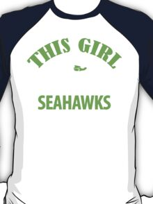 """This Girl Loves her Seahawks"" Funny Womens Seattle SeaHawks T-shirt S-2XL T-Shirt"
