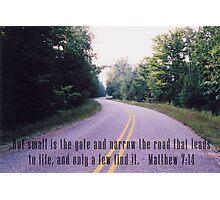Matthew 7:14 Photographic Print