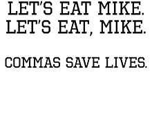 Commas Save Lives by kwg2200