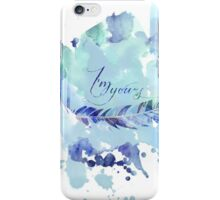 I'm yours iPhone Case/Skin