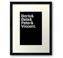 Boris & Bela & Peter & Vincent Framed Print