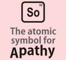 Atomic Symbol for Apathy by rudeboyskunk