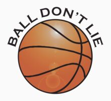 SPORT, BALL DON'T LIE, BASKETBALL, USA, America, American by TOM HILL - Designer