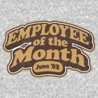 Employee of the Month June 82 by MuralDecal