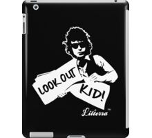 Look Out Kid! It's somethin' you did by lilterra.com iPad Case/Skin