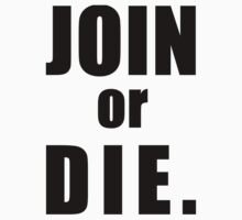 JOIN, or DIE by evanmayer