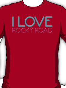 I Love Rocky Road T-Shirt