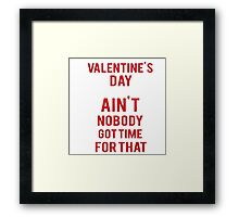 No Vday Time Framed Print