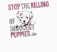 Stop the Killing of Innocent Puppies by Paintlife