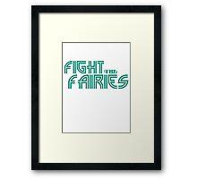 Fight The Fairies! Framed Print