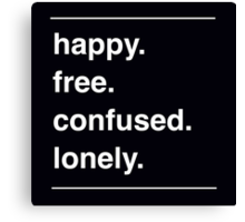 happy. free. confused. lonely. Canvas Print