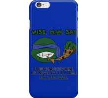 Wise Man Say - Leader iPhone Case/Skin