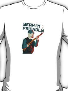 DayZ - Yeah I'm Friendly T-Shirt