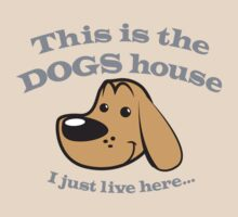 This is the DOGS house- I just live here! by jazzydevil