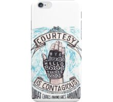 Courtesy is Contagious iPhone Case/Skin