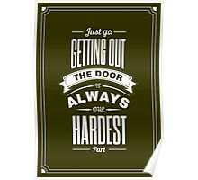 Just Go. Getting Out The Door Motivational and Gym Poster Poster