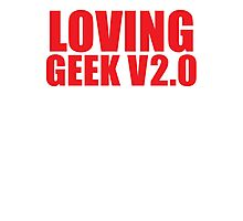LOVING GEEK V2.0 Photographic Print