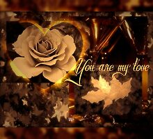 You Are My Love Sepia Rose Valentine by Jane Neill-Hancock
