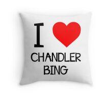 I love Chandler Bing Throw Pillow