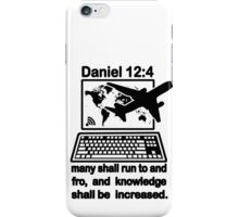 Daniel 12:4  knowledge increases iPhone Case/Skin