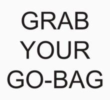 Grab Your Go-Bag by KHavens