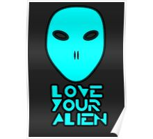 Love your alien Poster
