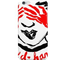 red-handed iPhone Case/Skin