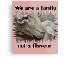 """""""We are a family, not a flavour"""" Metal Print"""